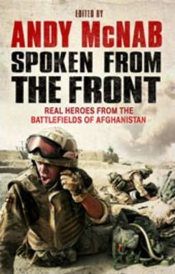 Image for Spoken From The Front : Real Voices from the Battlefields of Afghanistan [used book]