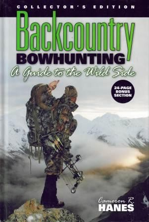 Image for Backcountry Bowhunting : A Guide to the Wild Side - Collector's Edition [used book][hard to get]