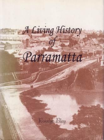 Image for A Living History of Parramatta : A Tapestry of Life in the Cradle City [used book]