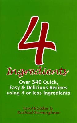 Image for 4 Ingredients : Over 340 Quick, Easy and Delicious Recipes Using 4 or Less Ingredients [used book]