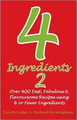 Image for 4 Ingredients 2 : Over 400 Fast, Fabulous and Flavoursome Recipes Using 4 or Fewer Ingredients [used book]