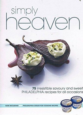 Image for Simply Heaven : 75 Irresistible Savoury and Sweet Philadelphia Recipes for All Occasions [used book]