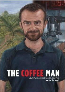 Image for The Coffee Man : Journal of a World Barista Champion [used book]