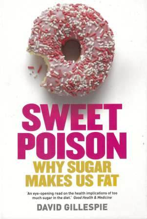 Image for Sweet Poison : Why Sugar is Making Us Fat [used book]