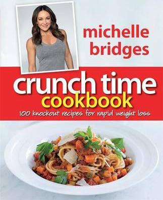 Image for Crunch Time Cookbook : 100 knockout recipes for rapid weight loss [used book]