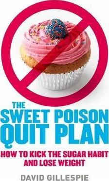 Image for The Sweet Poison Quit Plan : How to kick the sugar habit and lose weight [used book]