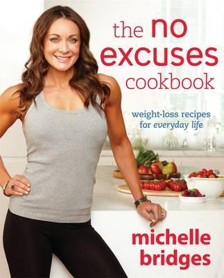 Image for The No Excuses Cookbook : Weightloss Recipes for Everyday Life [used book]