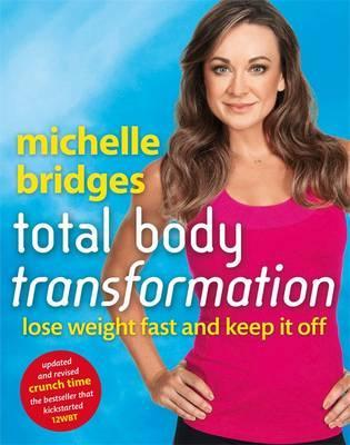 Image for Michelle Bridges Total Body Transformation : Lose Weight Fast and Keep It Off [used book]