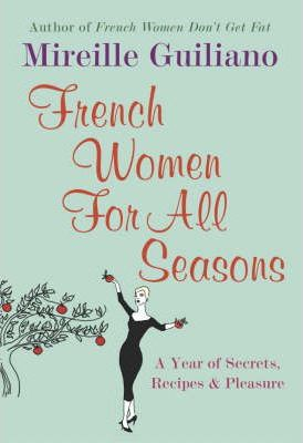 Image for French Women for All Seasons : A Year of Secrets, Recipes and Pleasure [used book]