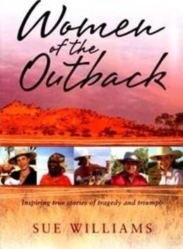 Image for Women of the Outback : Inspiring true stories of tragedy and triumph [used book]