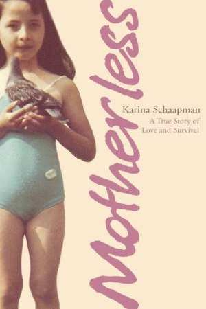 Image for Motherless : A True Story of Love and Survival [used book]