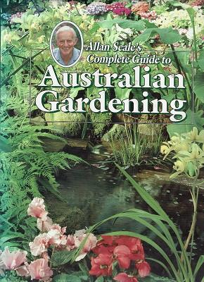 Image for Allan Seale's Complete Guide to Australian Gardening [used book]
