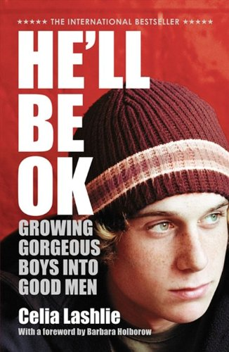 Image for He'll Be Ok : Growing Gorgeous Boys Into Good Men