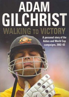 Image for Walking to Victory : A personal story of the Ashes and World Cup Campaigns 2002-2003 [used book]