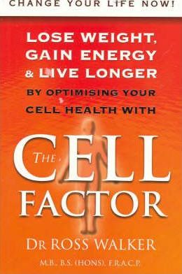Image for The Cell Factor : Lose Weight, Gain Energy and Live Longer [used book]