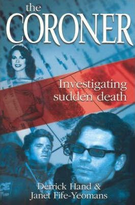 Image for The Coroner : Investigating Sudden Death [used book]