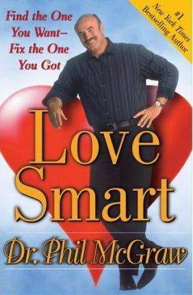 Image for Love Smart : Find the One You Want - Fix the One You Got [used book]