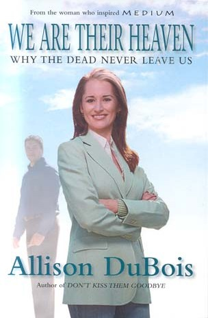 Image for We Are Their Heaven : Why the Dead Never Leave Us [used book]