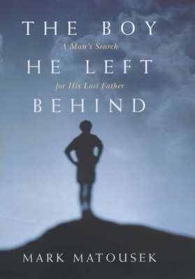 Image for The Boy He Left Behind : A Man's Search for His Lost Father [used book]