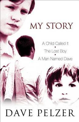 Image for My Story : A Child Called It, The Lost Boy, A Man Named Dave [used book]