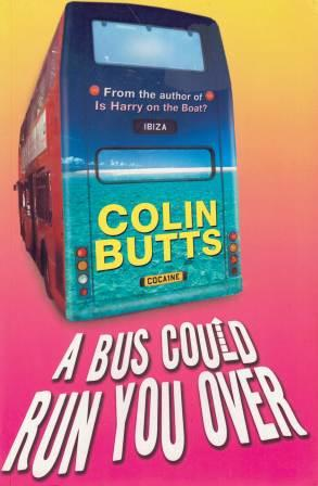 Image for A Bus Could Run You Over [used book]