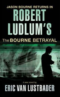Image for The Bourne Betrayal #5 Jason Bourne [used book]