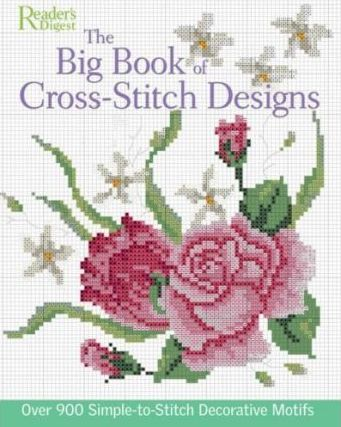 Image for The Big Book of Cross-Stitch Designs : Over 900 Simple-To-Stitch Decorative Motifs [used book] [hard to get]