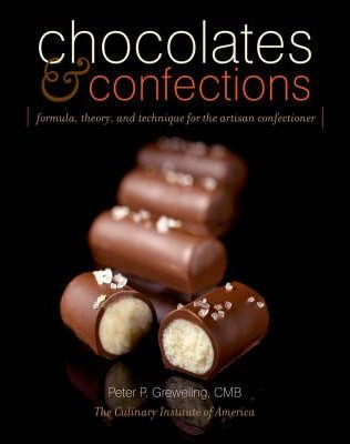 Image for Chocolates and Confections : Formula, Theory, and Technique for the Artisan Confectioner [used book]