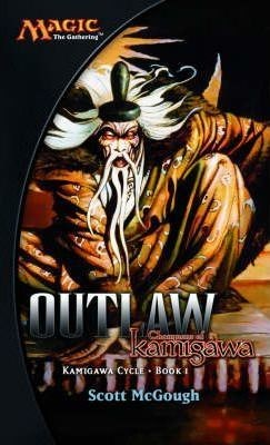 Image for Outlaw : Champions of Kamigawa #1 Kamigawa Cycle - Magic the Gathering [used book][hard to get]