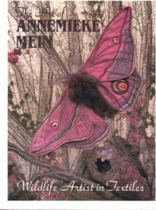 Image for The Art of Annemieke Mein : Wildlife Artist in Textiles [used book]