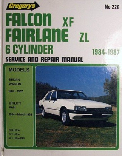 Image for Ford Falcon XF Fairlane ZL 6 Cylinder 1984-1987 Service and Repair Manual : No. 226 [used book]