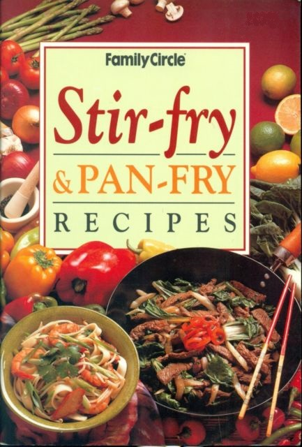 Image for Stir-fry and Pan-fry Recipes : Family Circle [used book]