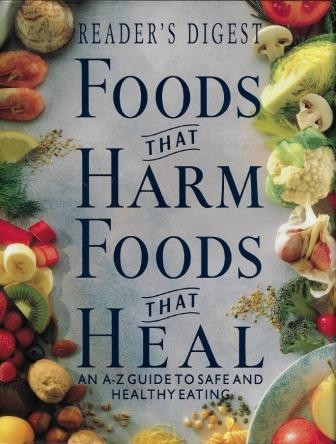 Image for Foods That Harm Foods That Heal : an A-Z Guide to Safe and Healthy Eating [used book]