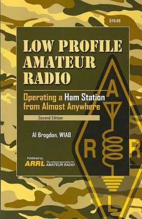 Image for Low Profile Amateur Radio : Operating a Ham Station from Almost Anywhere [used book] [hard to get]