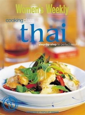 Image for Thai Cooking Class : Australian Women's Weekly [used book]