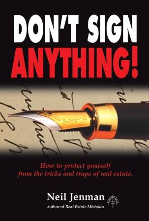 Image for Don't Sign Anything : How to protect yourself from the tricks and traps of real estate [used book] ***TEMPORARILY OUT OF STOCK***