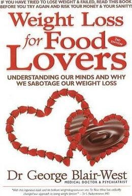 Image for Weight Loss for Food Lovers : Understanding our minds and why we sabotage our weight loss [used book]