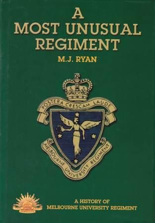 Image for A Most Unusual Regiment : A History of Melbourne University Regiment [used book][signed]
