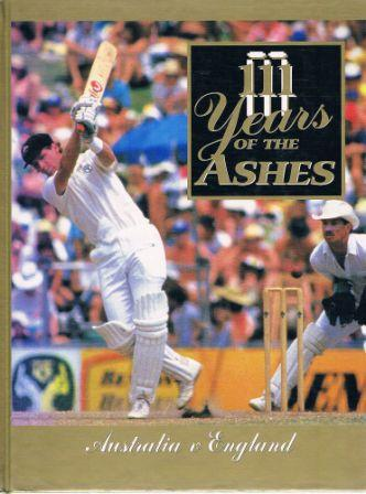 Image for 111 Years of the Ashes : Australia v England [used book]