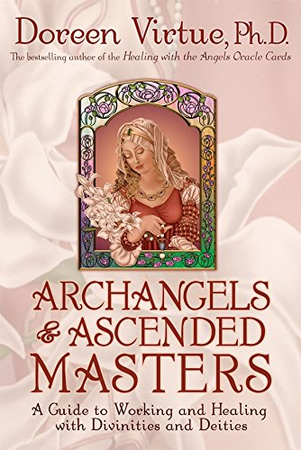 Image for Archangels and Ascended Masters : A Guide to Working and Healing with Divinities and Deities [used book] [hard to get]