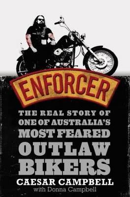 Image for Enforcer : The Real Story of One of Australia's Most Feared Outlaw Bikers [used book]