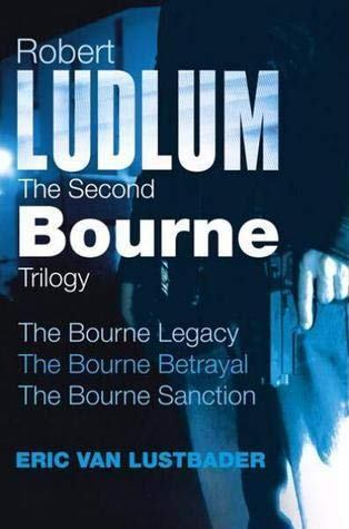 Image for Robert Ludlum : The Second Bourne Trilogy : The Bourne Legacy, The Bourne Betrayal, The Bourne Sanction [used book]
