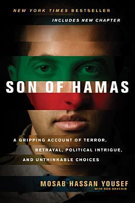Image for Son of Hamas, A Gripping Account of Terror, Betrayal, Political Intrigue, and Unthinkable Choices [used book]