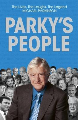Image for Parky's People : The Interviews - 100 of the Best [used book]