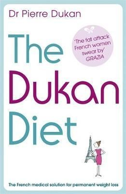 Image for The Dukan Diet : The French Medical Solution for permanent weight loss [used book]
