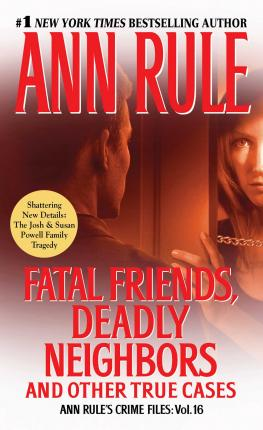 Image for Fatal Friends, Deadly Neighbors : Ann Rule's Crime Files Volume 16 [used book]
