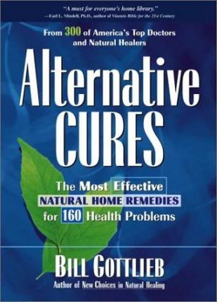Image for Alternative Cures : The Most Effective Natural Home Remedies for 180 Health Problems [used book]
