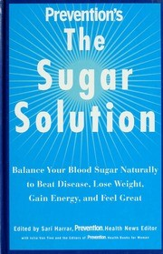 Image for Prevention's the Sugar Solution : Balance Your Blood Sugar Naturally to Beat Disease, Lose Weight, Gain Energy, and Feel Great [used book]