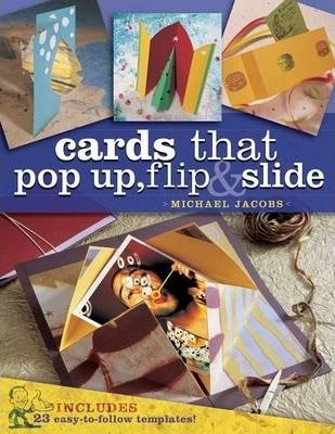 Image for Cards That Pop-Up, Flip and Slide : Includes 22 Easy to Follow Templates [used book]
