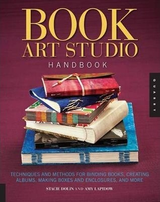Image for Book Art Studio Handbook : Techniques and Methods for Binding Books, Creating Albums, Making Boxes and Enclosures, and More [used book][hard to get]